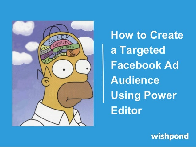 How to Create a Targeted Facebook Ad Audience Using Power Editor