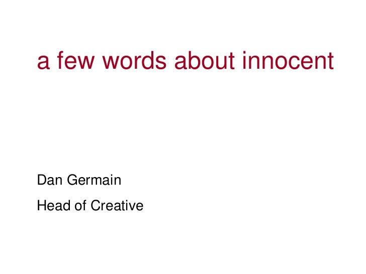 a few words about innocentDan GermainHead of Creative