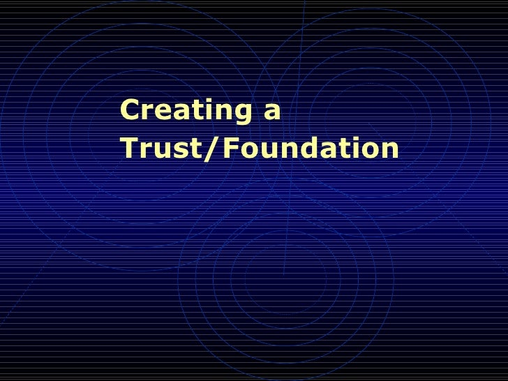 Creating a Trust/Foundation