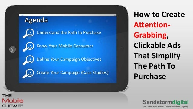 • Understand the Path to Purchase• Know Your Mobile Consumer• Define Your Campaign Objectives• Create Your Campaign (Case ...