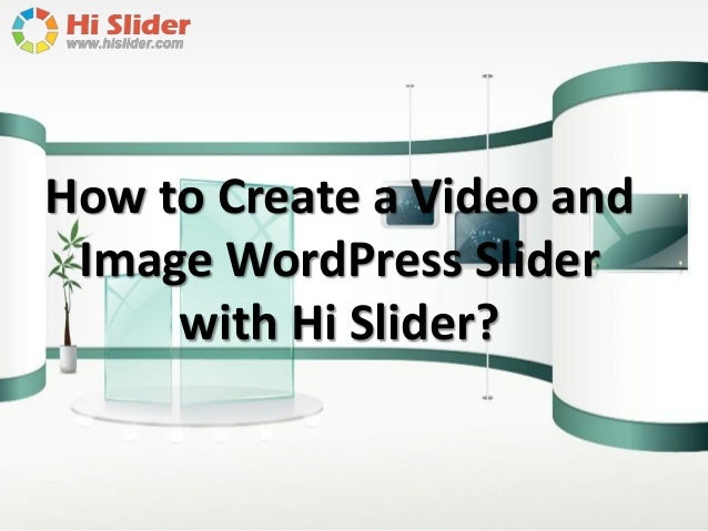 How to Create a Video and Image WordPress Slider with Hi Slider?