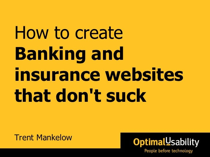 Trent Mankelow How to create Banking and insurance websites that don't suck