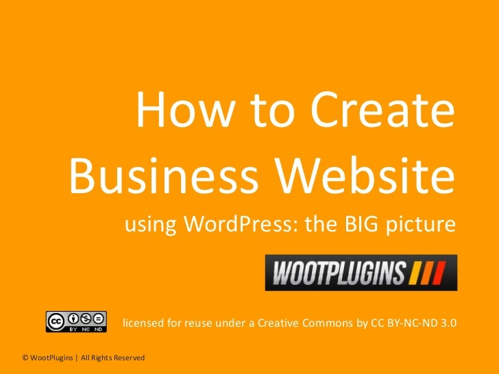 How to Create            Business Website                             using WordPress: the BIG picture                    ...