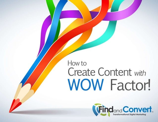 How to Create Content with WOW Factor!
