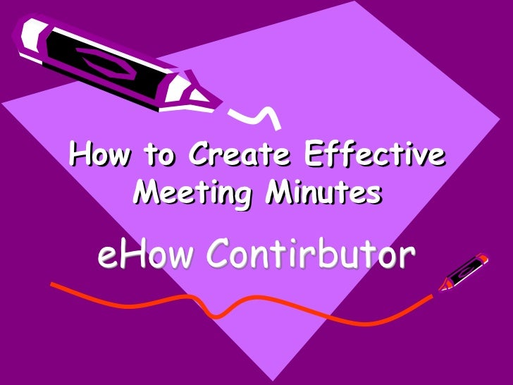 How to Create Effective   Meeting Minutes eHow Contirbutor