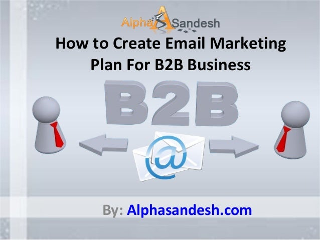 How to create email marketing plan for b2 b business