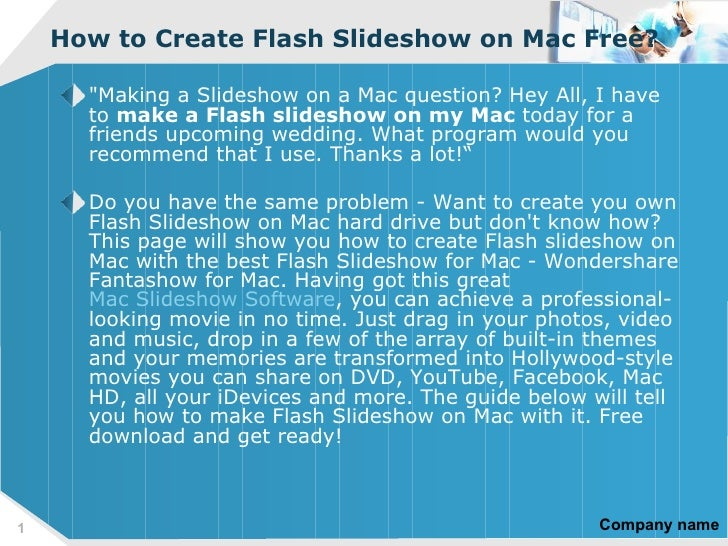 """How to Create Flash Slideshow on Mac Free?      """"Making a Slideshow on a Mac question? Hey All, I have      to make a Flas..."""