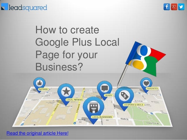 How to create Google Plus Local Page for your Business? Read the original article Here!