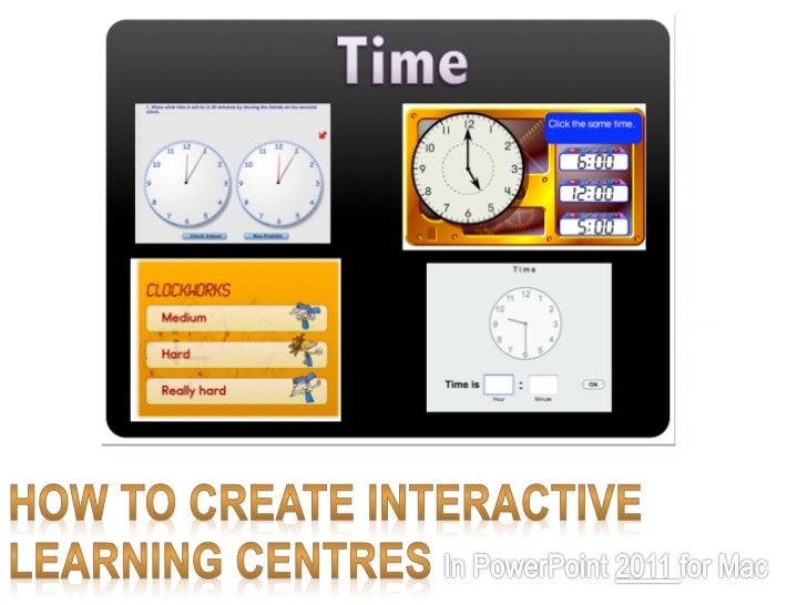 How to create interactive learning centres for mac 2011