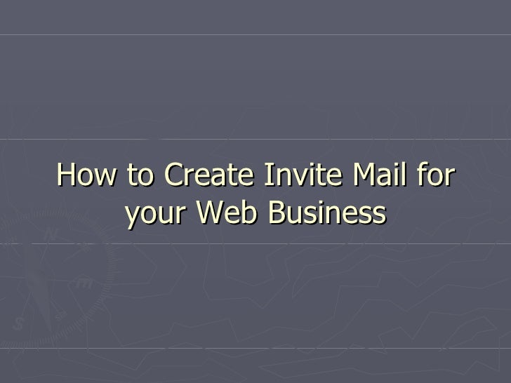 How to Create Invite Mail for your Web Business