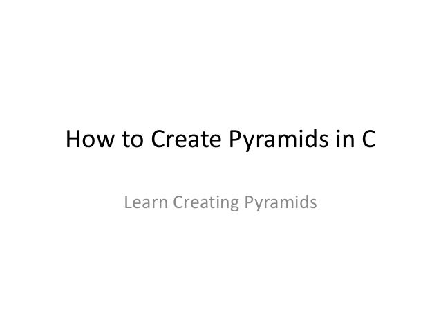 how to create a pyramid