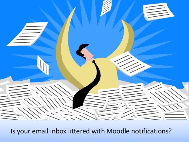 Is your email inbox littered with Moodle notifications?