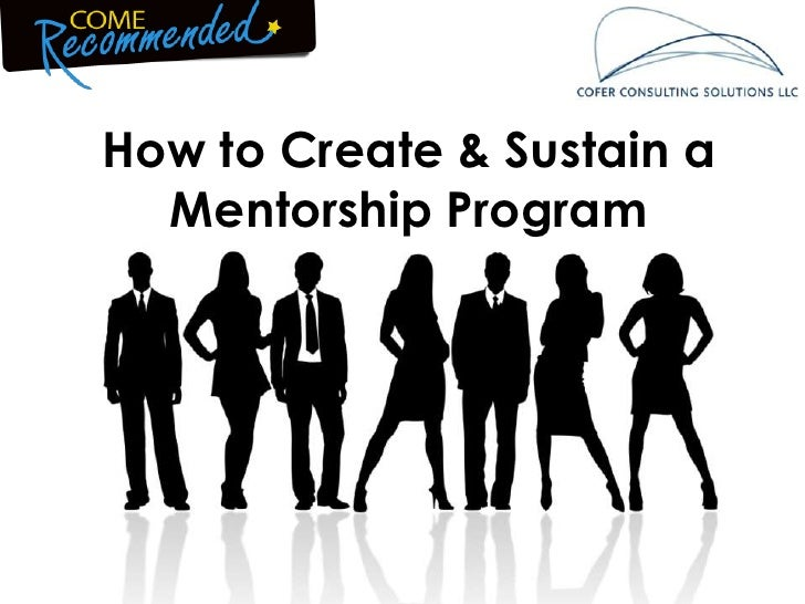 How To Create & Sustain A Mentorship Program