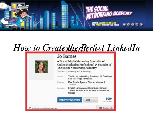 How to CreateProfile             the Perfect LinkedIn