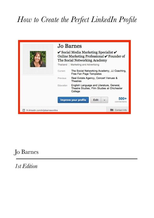 How to Create the Perfect LinkedIn ProfileJo Barnes1st Edition