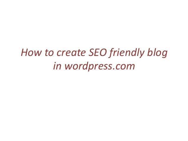 How to create SEO friendly blog      in wordpress.com