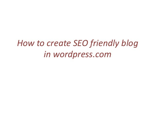 How to create user friendly blog in wordpress