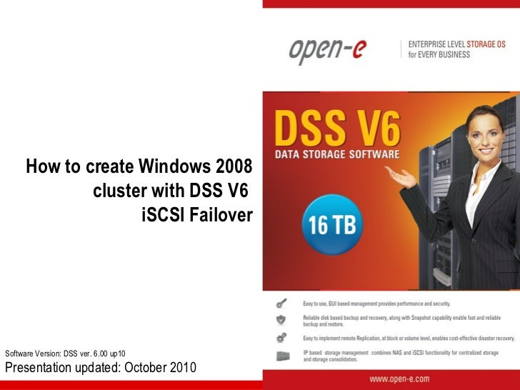 How to create Windows 2008              cluster with DSS V6                    iSCSI FailoverSoftware Version: DSS ver. 6....