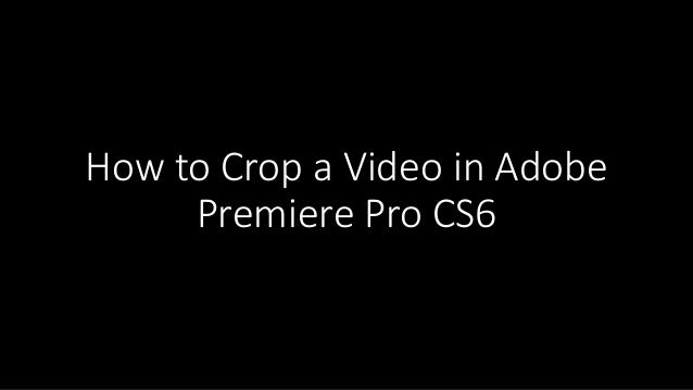how to cut video in premiere pro cs6