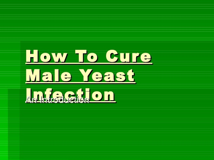 Yeast Infection Men Genital How to cure mal...