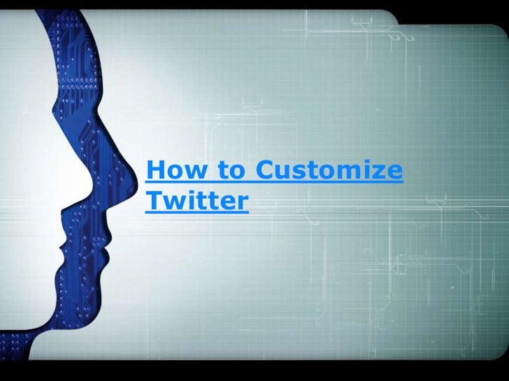 How to customize twitter