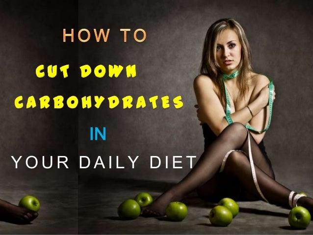 YOUR DAILY DIETINC U T D O W N