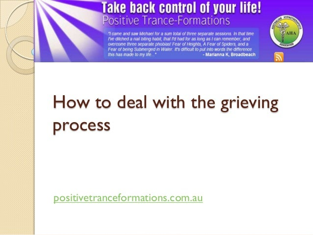 How to deal with the grieving process