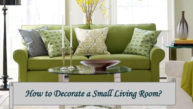 How to decorate small living room - How to decorate a small living space concept ...