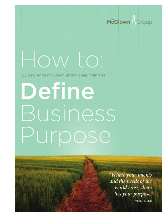 """How to: Define Business Purpose By Lawrence McGlown and Michael Manross """"Where your talents and the needs of the world cro..."""