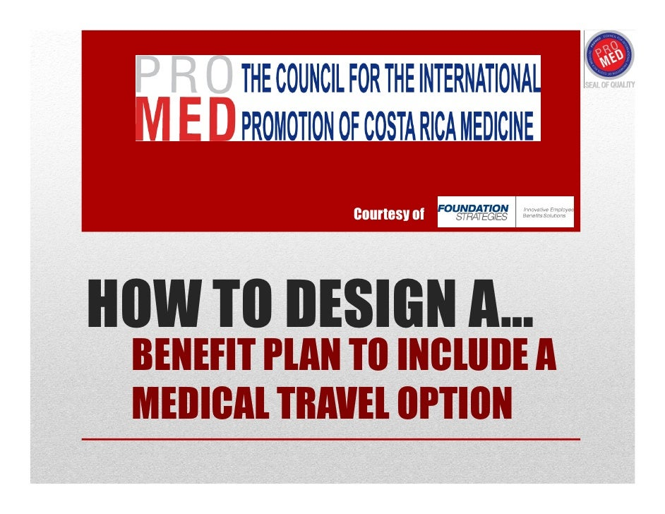 Courtesy ofHOW TO DESIGN A… BENEFIT PLAN TO INCLUDE A MEDICAL TRAVEL OPTION