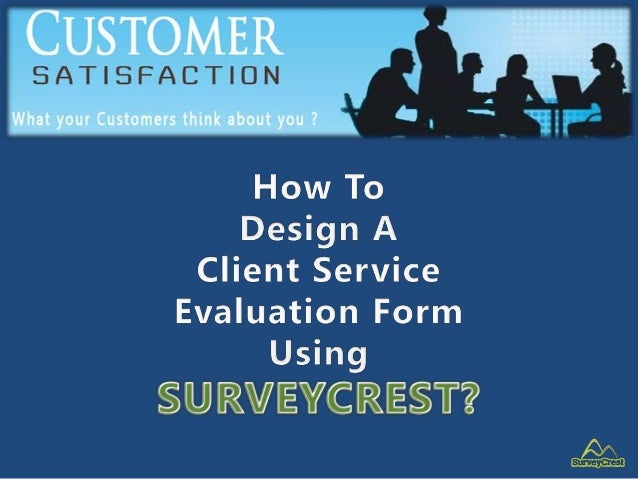 How To Design A Client Service Evaluation Form?