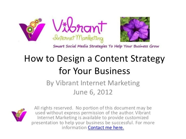How to Design a Content Strategy       for Your Business       By Vibrant Internet Marketing               June 6, 2012  A...