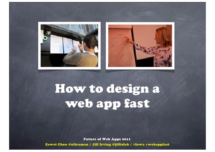 How to design a web app fast - Future of Web Apps 2011, London
