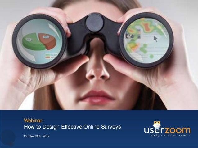 Webinar:How to Design Effective Online SurveysOctober 30th, 2012
