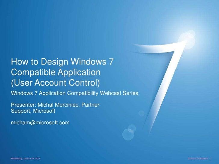 How to Design Windows 7 Compatible Application (User Account Control)<br />Windows 7 Application Compatibility Webcast Ser...