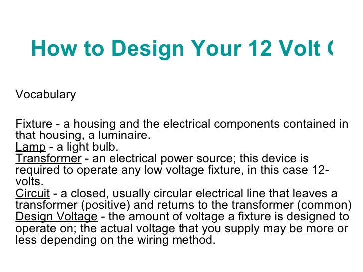 How to Design Your 12 Volt Outdoor Lighting System Vocabulary  Fixture  - a housing and the electrical components containe...