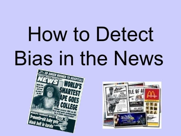 bias in news media We use media bias ratings to provide balanced news, perspectives and issues across the political spectrum there is no such thing as unbiased news or truly non.