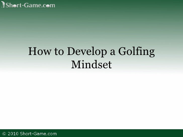 How to Develop a Golfing Mindset