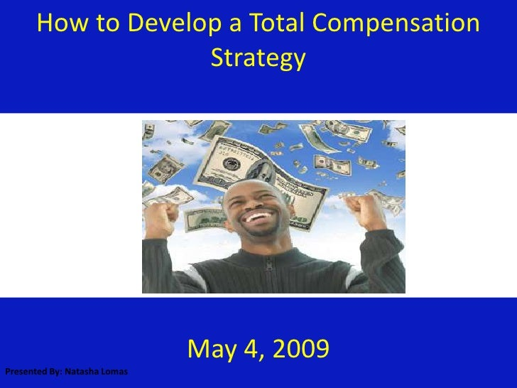 How To Develop A Total Compensation Strategy