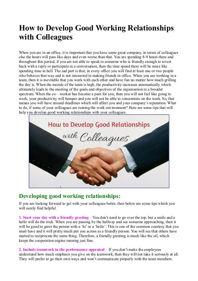 how to develop good relationships How to develop and maintain strong client relationships the main thing that will help you develop good client relationships with prospects and clients is.