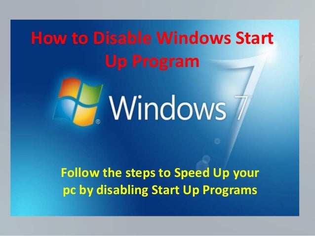 How to Disable Windows Start  Up Program  Follow the steps to Speed Up your  pc by disabling Start Up Programs