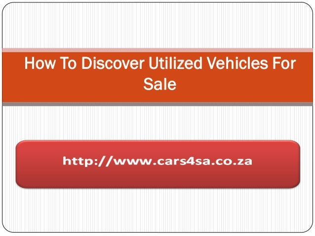 How to discover utilized vehicles for sale ppt