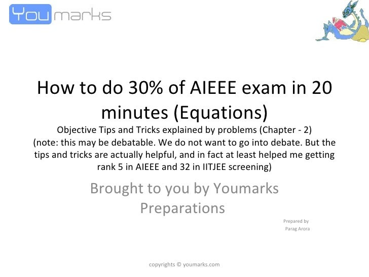 How to do 30% of AIEEE exam in 20 minutes (Equations) Objective Tips and Tricks explained by problems (Chapter - 2) (note:...