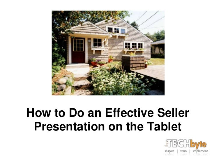 How to do an effective seller presentation on a tablet