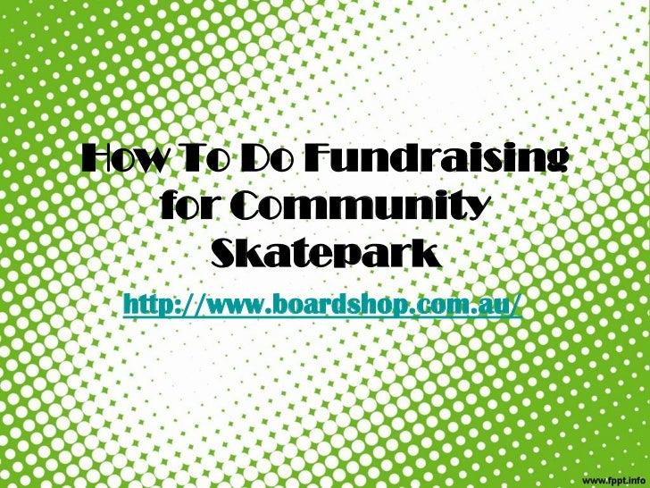 How to do fundraising for community skatepark