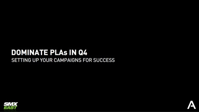 How To Dominate PLAs in Q4 for Campaign Success by Ethan Batraski