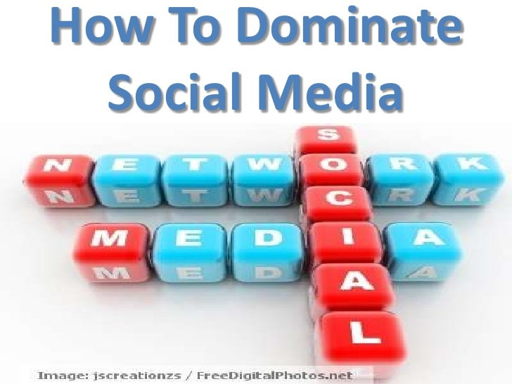 How to dominate social media