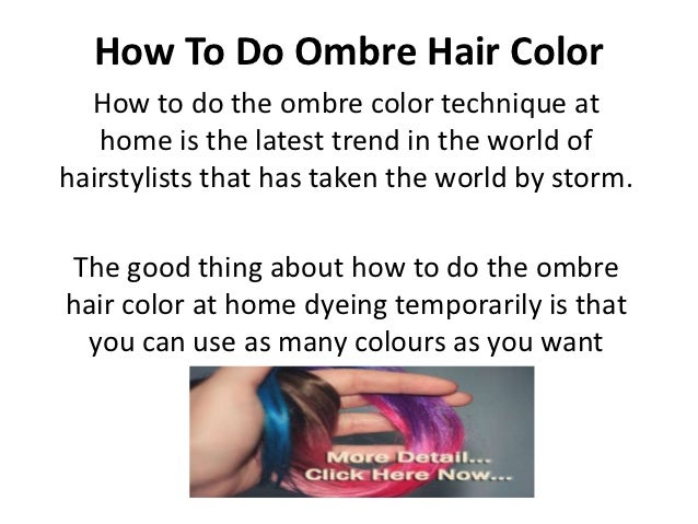 How To Do Ombre Hair Color  How to do the ombre color technique at   home is the latest trend in the world ofhairstylists ...