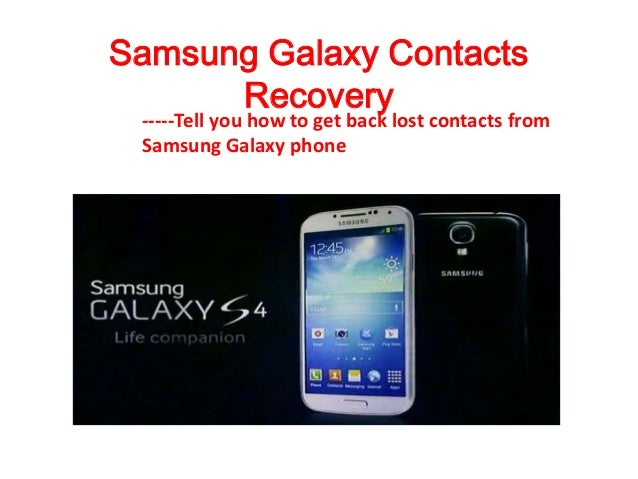 Samsung Galaxy Contacts Recovery -----Tell you how to get back lost contacts from Samsung Galaxy phone