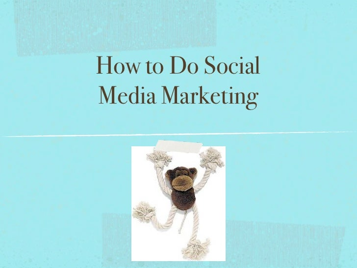 How to Do Social Media Marketing